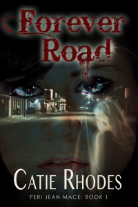 Forever Road by Catie Rhodes, Paranormal Mystery Author