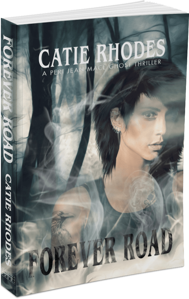 Forever Road, Book 1 in the Peri Jean Mace Ghost Thrillers by Catie Rhodes