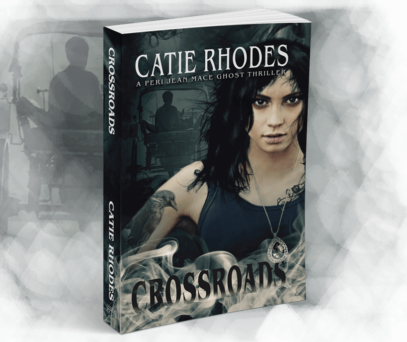 Crossroads, a Peri Jean Mace Ghost Thriller by Catie Rhodes