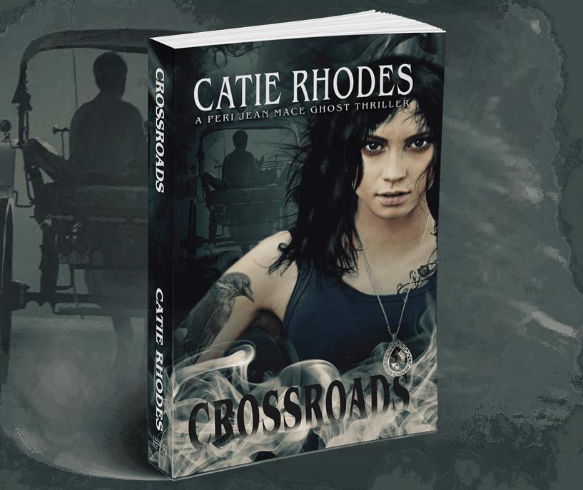 Crossroads, a Peri Jean Mace Ghost Thriller by Catie Rhodes